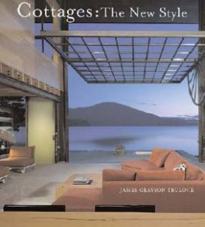 Cottages: The New Style by Trulove, James Grayson