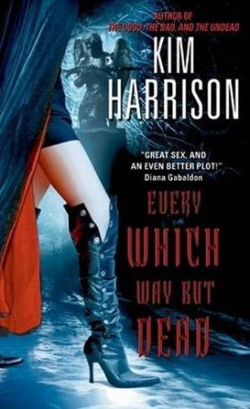 Every Which Way But Dead by Kim Harrison