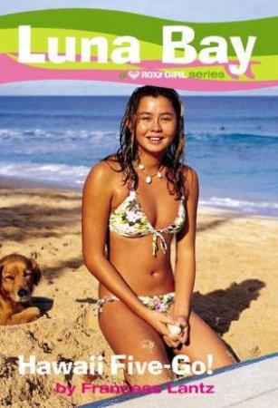Hawaii Five - Go! by Francess Lantz