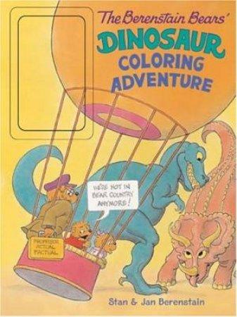 The Berenstein Bears' Dinosaur Coloring Adventure by Stan & Jan Berenstein