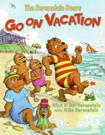 The Berenstain Bears Go on Vacation by Jan Berenstain & Stan Berenstain