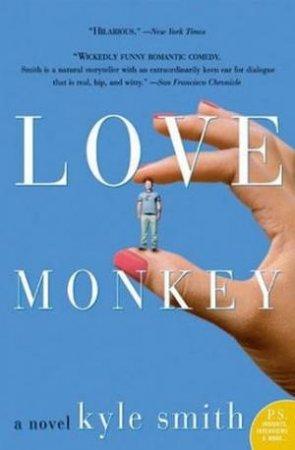 Love Monkey: A Novel by Kyle Smith