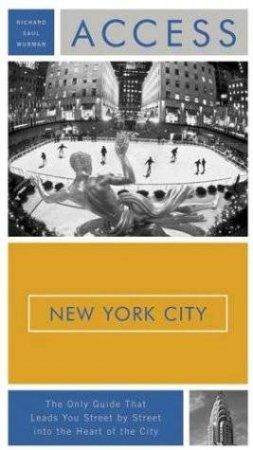 Access: New York City by Richard Saul Wurman