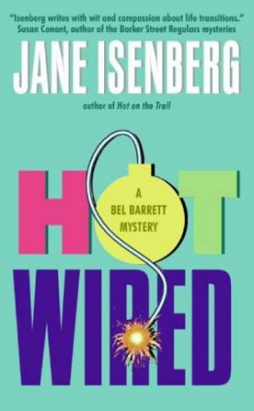 Hot Wired: A Bel Barrett Mystery by Jane Isenberg