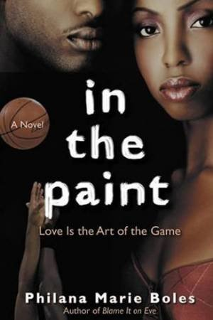 In The Paint by Philana Marie Boles