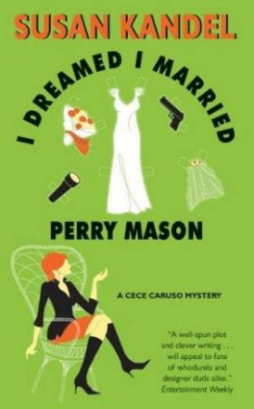 A Cece Caruso Mystery: I Dreamed I Married Perry Mason by Susan Kandel