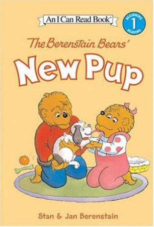An I Can Read Book: The Berenstain Bears' New Pup by Stan Berenstain