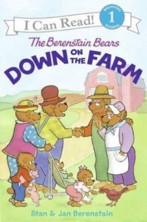 The Berenstain Bears: Down On The Farm by Stan & Jan Berenstain