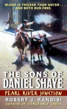 Pearl River Junction: The Sons Of Daniel Shaye by Robert J Randisi