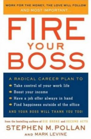 Fire Your Boss by Stephen M Pollan & Mark Levine
