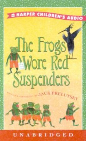 The Frogs Wore Red Suspenders - Cassette by Jack Prelutsky