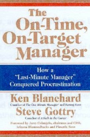 The On-Time, On-Target Manager - Cassette by Ken Blanchard & Steve Gottry