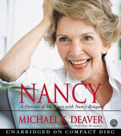 Nancy: An Intimate Portrait Of My Years With Nancy Reagan - CD by Michael K Deaver