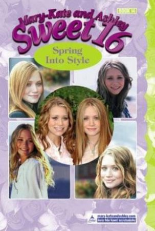 Spring Into Style by Mary-Kate And Ashley