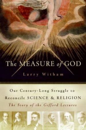 The Measure Of God by Larry Witham