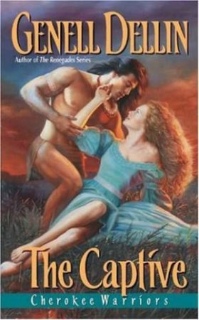 Cherokee Warriors Trilogy: The Captive by Genell Dellin