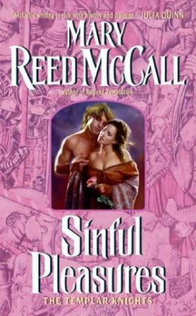 Sinful Pleasures: The Templar Knights by Mary Reed McCall