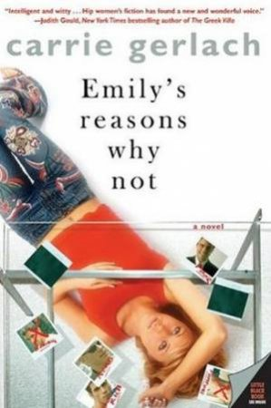Emilys Reasons Why Not A Novel by Carrie Gerlach