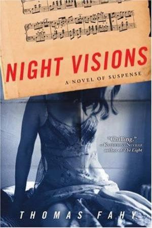 Night Visions: A Novel Of Suspense by Thomas Fahy