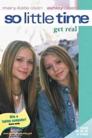 Get Real by Mary-Kate & Ashley Olsen