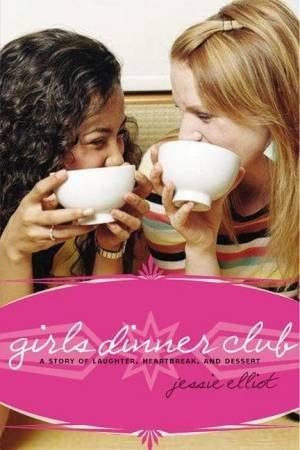 Girl's Dinner Club by Jessie Eilliot