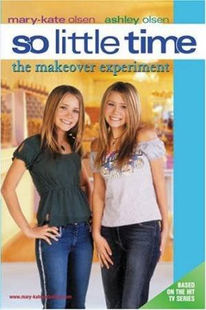 The Makeover Experiment by Mary-Kate & Ashley Olsen