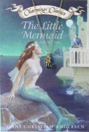 Little Mermaid And Other Tales by Hans Christian Andersen