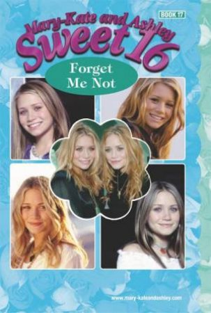 Forget Me Not by Mary-Kate & Ashley Olsen