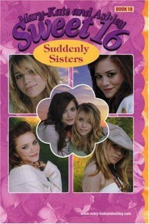 Suddenly Sisters by Mary-Kate & Ashley Olsen