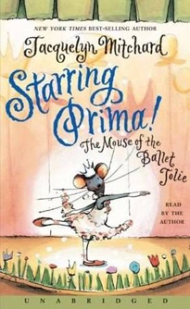 Starring Prima!: The Mouse Of The Ballet Jolie - Cassette by Jacquelyn Mitchard