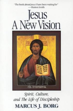 Jesus A New Vision by Marcus J Borg