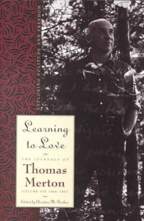 Learning To Love by Thomas Merton