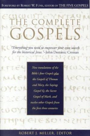 The Complete Gospels by Robert J Miller