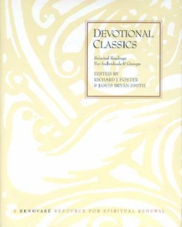 Devotional Classics by Richard Foster & James Bryan Smith
