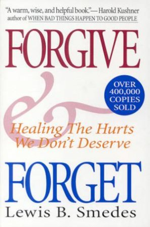 Forgive & Forget by Lewis B Smedes