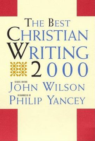 The Best Christian Writing 2000 by John Wilson