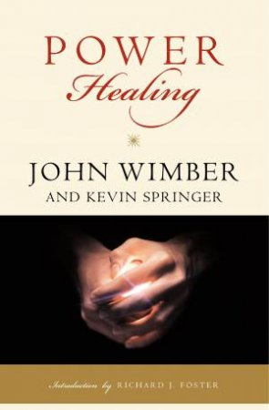 Power Healing by John Wimber