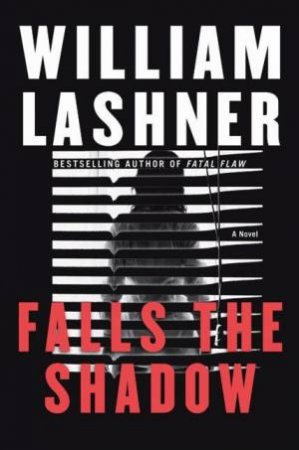 Falls The Shadow by William Lashner