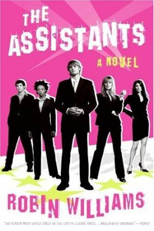 The Assistants: A Novel by Robin Lynn Williams