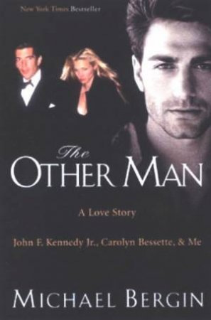 The Other Man: A Love Story by Michael Bergin