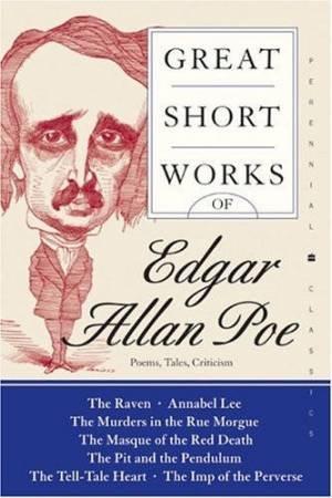 Great Short Works Of Edgar Allan Poe by Edgar Allan Poe