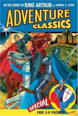 Adventure Classics: In The Court Of King Arthur by Samuel E Lowe