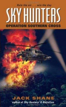 Sky Hunters: Operation Southern Cross by Jack Shane