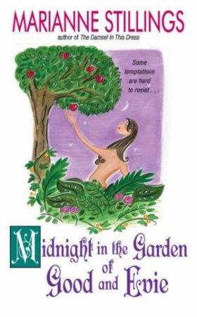 Midnight In The Garden Of Good And Evie by Marianne Stillings