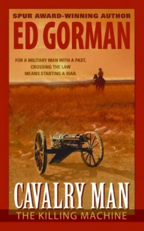 Cavalry Man: The Killing Machine by Ed Gorman