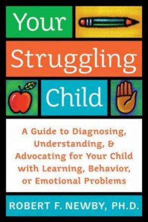 Your Struggling Child by Robert F Newby & Lynn Sonberg