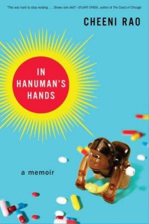 In Hanuman's Hands: A Memoir by Cheeni Rao