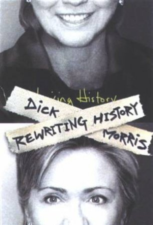 Rewriting History by Dick Morris