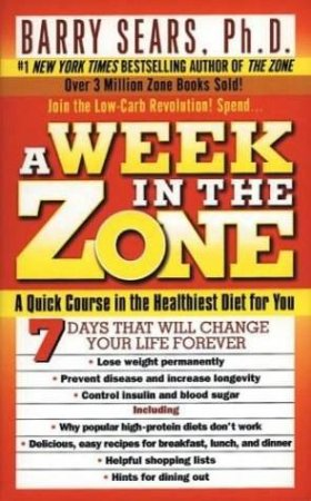 A Week In The Zone by Dr Barry Sears
