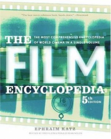 The Film Encyclopedia - 5 Ed by Ephraim Katz